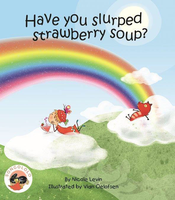 Have you ever slurped strawberry soup
